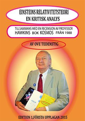 Einsteins relativitetsteori - en kritisk analys : tillsammans med en recension av professor Hawkins bok Kosmos från 1988 av Ove Tedenstig