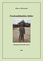Nordsmåländska bilder - Frinnaryds socken förr och nu